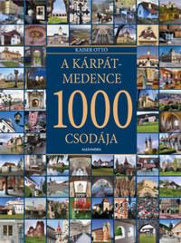Kaiser Ottó: A Kárpát-medence 1000 csodája -  (Könyv)
