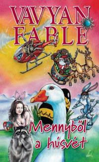 Vavyan Fable: Mennyből a húsvét - puha kötés -  (Könyv)