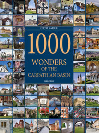 Kaiser Ottó: 1000 Wonders of the Carpathian Basin -  (Könyv)