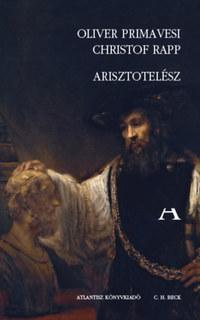 Oliver Primavesi, Christof Rapp: Arisztotelész -  (Könyv)