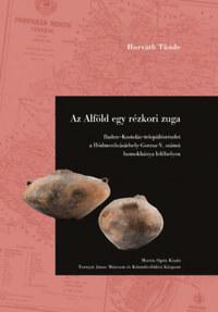 Horváth Tünde: Az Alföld egy rézkori zuga -  (Könyv)