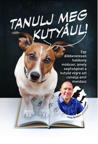 Fülöp Norbert: Tanulj meg kutyául! -  (Könyv)