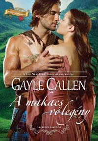 Gayle Callen: A makacs vőlegény - Felföldi esküvők -  (Könyv)