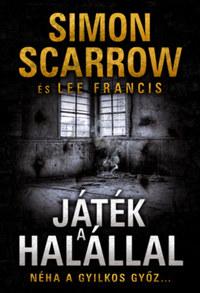 Simon Scarrow, Lee Francis: Játék a halállal -  (Könyv)