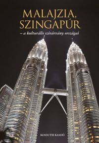 Ágh Attila, Varga Gyula: Malajzia, Szingapúr - A kulturális szivárvány országai -  (Könyv)