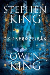 Stephen King, Owen King: Csipkerózsikák -  (Könyv)