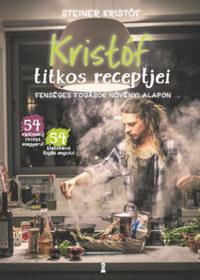 Steiner Kristóf: Kristóf titkos receptjei - Fenséges fogások növényi alapon -  (Könyv)