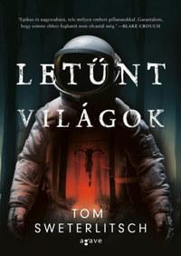 Tom Sweterlitsch: Letűnt világok -  (Könyv)