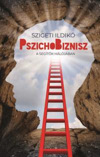 Szigeti Ildikó: PszichoBiznisz - A segítők hálójában -  (Könyv)
