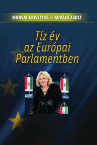 Morvai Krisztina: Tíz év az Európai Parlamentben -  (Könyv)
