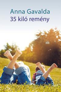 Anna Gavalda: 35 kiló remény -  (Könyv)