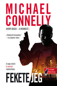 Michael Connelly: Fekete jég - Harry Bosch - A nyomozó 2. -  (Könyv)