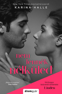 Karina Halle: Nem lennék nélküled - McGregor testvérek történetei - Linden -  (Könyv)