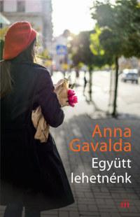 Anna Gavalda: Együtt lehetnénk -  (Könyv)