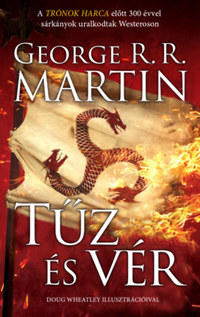 George R. R. Martin: Tűz és vér - A tűz és jég dala -  (Könyv)