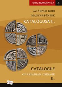 Kiss József Géza (Összeállító), Tóth Csaba (Összeállító): Az Árpád-kori magyar pénzek katalógusa II./Catalogue of Árpádian Coinage II. -  (Könyv)