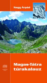 Nagy Árpád: Magas-Tátra túrakalauz -  (Könyv)