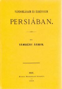 Vámbéry Ármin: Vándorlásaim és élményeim Persiában -  (Könyv)