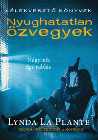 Lynda La Plante: Nyughatatlan özvegyek -  (Könyv)
