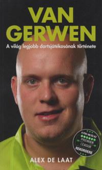 Alex de Laat: Van Gerwen - A világ legjobb dartsjátékosának története -  (Könyv)