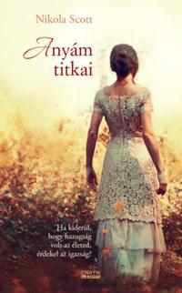 Nikola Scott: Anyám titkai -  (Könyv)