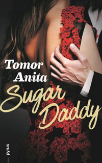 Tomor Anita: Sugar Daddy -  (Könyv)
