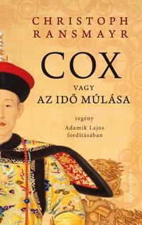 Christoph Ransmayr: Cox vagy az idő múlása -  (Könyv)