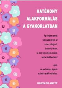 Horváth Anett: Hatékony alakformálás a gyakorlatban -  (Könyv)