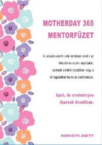 Horváth Anett: Motherday 365 Mentorfüzet -  (Könyv)