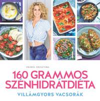 Vrábel Krisztina: 160 grammos szénhidrátdiéta - Villámgyors vacsorák -  (Könyv)