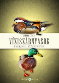 Zsiros András: Víziszárnyasok - Kacsák, ludak, récék tenyésztése -  (Könyv)
