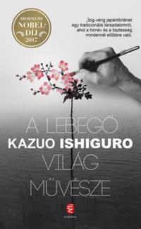 Kazuo Ishiguro: A lebegő világ művésze -  (Könyv)
