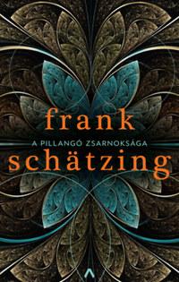 Frank Schätzing: A pillangó zsarnoksága -  (Könyv)