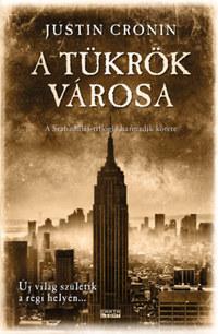 Justin Cronin: A tükrök városa -  (Könyv)