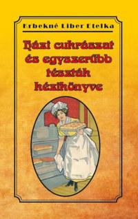 Krbekné Liber Etelka: Házi cukrászat és egyszerűbb tészták kézikönyve -  (Könyv)
