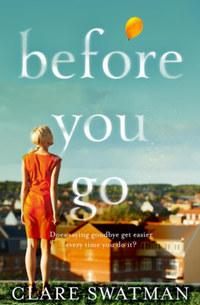 Clare Swatman: Before You Go -  (Könyv)