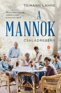 Tilmann Lahme: A Mannok - Családregény -  (Könyv)