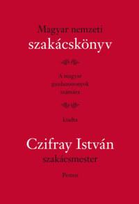 Czifray István: Magyar Nemzeti Szakácskönyv - A magyar gazdaasszonyok számára -  (Könyv)