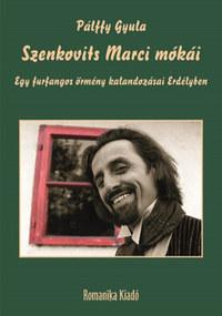 Pálffy Gyula: Szenkovits Marci mókái - Egy furfangos örmény kalandozásai Erdélyben -  (Könyv)