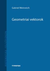 Gabriel Weinreich: Geometriai vektorok -  (Könyv)