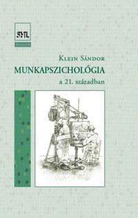 Klein Sándor: Munkapszichológia - A 21. században -  (Könyv)