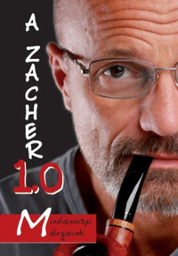 Zacher Gábor: A Zacher 1.0 - Mindennapi mérgeink -  (Könyv)