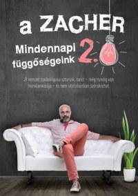 Zacher Gábor: A Zacher 2.0 - Mindennapi függőségeink -  (Könyv)
