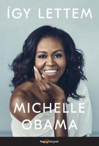 Michelle Obama: Így lettem -  (Könyv)