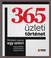 365 üzleti történet - Minden napra egy sztori cégvezetőktől, menedzserektől, vállalkozóktól -  (Könyv)