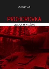 Valerij Zamulin: Prohorovka - Legenda és valóság -  (Könyv)