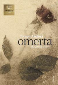 Tompa Andrea: Omerta - Hallgatások könyve -  (Könyv)