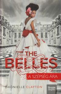 Dhonielle Clayton: The Belles - A szépség ára - kemény kötés -  (Könyv)