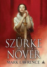Mark Lawrence: Szürke nővér - Az Ős könyve-trilógia 2. kötete -  (Könyv)