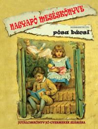 Pósa Lajos: Nagyapó meséskönyve - Jutalomkönyv jó gyermekek számára -  (Könyv)